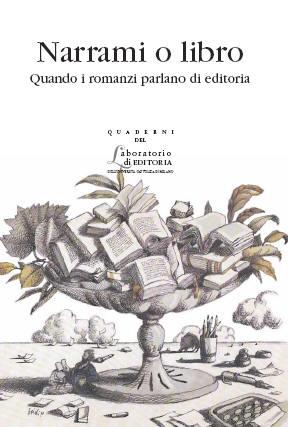 Narrami o libro: i romanzi parlano di editoria