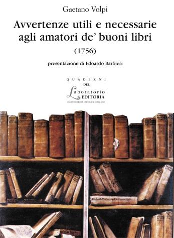 """Le """"Avvertenze"""" del bibliofilo Gaetano Volpi sul """"furore di aver libri""""…"""