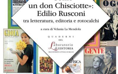 «Come un don Chisciotte»: Edilio Rusconi tra letteratura, editoria e rotocalchi